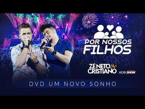 Xxx Mp4 Zé Neto E Cristiano POR NOSSOS FILHOS DVD Um Novo Sonho 3gp Sex