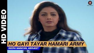 Ho Gayee Tiyar Hamari Army - Army | Vinod Rathod, Abhijeet, Jolly Mukherjee, Alka Yagnik | Sridevi