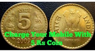 Charge Your Mobile With 5 Rupees Coin No Charger need