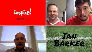 Inspire Meets...Ian Barker   A Chat About Coach Education
