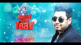 Happy New Year - Protik Hasan (Happy new year song 2017)