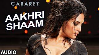 Aakhri Shaam Full Song | CABARET | Richa Chadda Gulshan Devaiah, S. Sreesanth | Bhoomi Trivedi
