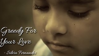 Greedy For Your Love - Silvia Fernandes II BEST MEMORIES II VIDEO