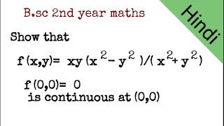 Continuity of two variable functions | B.sc 2nd year Continuity maths