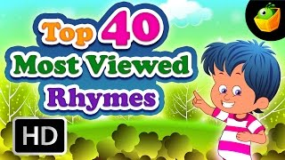 Top 40 Most Viewed Hit Songs - English Nursery Rhymes - Collection Of Animated Rhymes For Kids