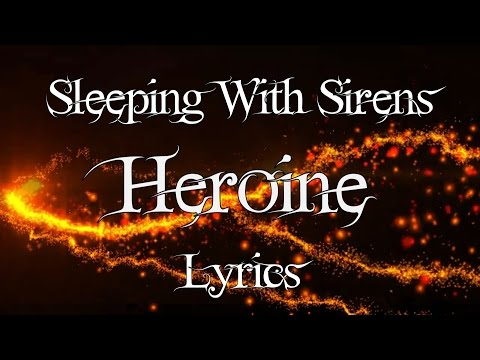 Xxx Mp4 Sleeping With Sirens Heroine Lyrics 3gp Sex