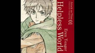 Helpless World - Eren Jeager [ Attack con Titan Character Imagesong 01 ]