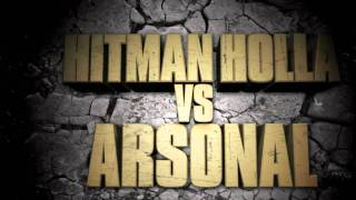 URL PRESENTS HITMAN HOLLA vs ARSONAL