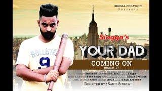 YOUR DAD - ALFAAZ (Trailer) Ft. SINGGA    Latest Songs 2018   Singla Creation  