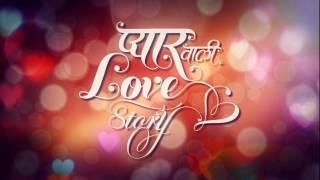 Pyaar Vali Love Story Full Movie