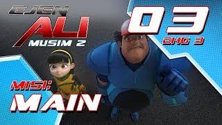 Ejen Ali - Musim 2 (EP03) - Misi : Main [Bahagian 3]