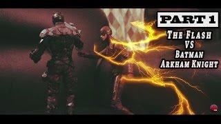 THE FLASH VS BATMAN ARKHAM KNIGHT STOPMOTION Part 1