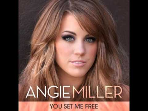 Angie Miller - You Set Me Free - Official Single