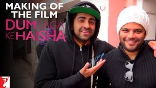 Making Of The Film - Dum Laga Ke Haisha