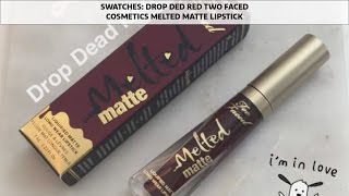 SWATCHES: Drop Dead Red Melted Matte Lipstick | Two Faced Cosmetics