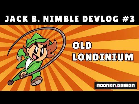 Jack B. Nimble Devlog #3 - Old Londinium (4.0.0.0)