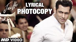 Photocopy Full Song with Lyrics | Jai Ho | Salman Khan, Daisy Shah, Tabu