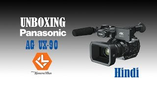 [Hindi] KameraMan: Panasonic UX 90 Camcorder Unboxing- India