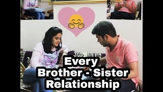 Every Brother Sister Relationship