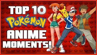 Top 10 Pokémon Anime Highlights!