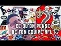 CE QU'ON PENSE DE TON ÉQUIPE NFL !