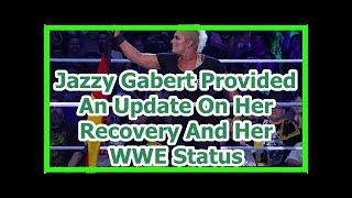 wwe news wrestlemania 34 2018: Jazzy Gabert Provided An Update On Her Recovery