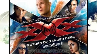 xXx Return of the Xander Cage Official SoundTrack Avii's Release