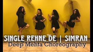 SINGLE REHNE DE | SIMRAN | Deep Mehta Choreography
