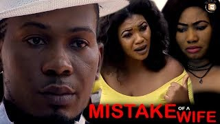 Wife Mistake - 2017 Latest Nigerian Nollywood Movie