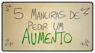 5 MANEIRAS DE PEDIR UM AUMENTO
