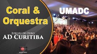 Coral & Orquestra UMADC (Jubileu de Ouro)