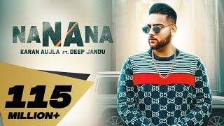 NA NA NA (Full Video) I Karan Aujla | Deep Jandu | Rupan Bal | Latest Punjabi Songs 2019