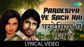 Ho Pardesiya with lyrics | हो परदेसिया गाने के बोल | Mr. Natwarlal | Amitabh Bachchan, Rekha