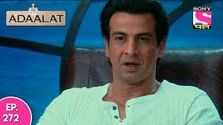 Adaalat - Adaalat   अदालत    Episode 272   21st  June, 2017