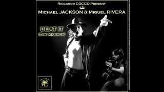 Michael JACKSON & Miguel RIVERA - Beat it (Riccardo COCCO's  Mashup 2015)
