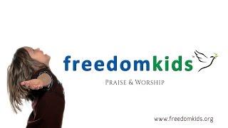 Praise & Worship (Worship Promo) |  Freedom Kids