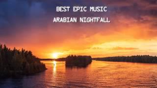 No Copyright Epic Music   Arabian Nightfall