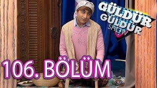 Güldür Güldür Show 106. Bölüm Tek Parça Full HD (22 Nisan Cuma)