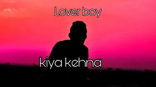 Kiya kehna   lover boy   Hindi rap song