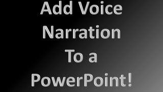 PowerPoint: How to add voice narration to a PowerPoint Slide Show