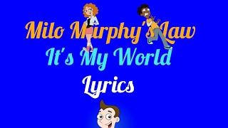 Milo Murphy's Law - It's My World Lyrics