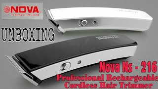 UNBOXING Nova ns - 216 professional rechargeable cordless hair trimmer. Tech Chaser