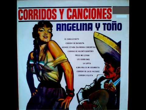 ANGELINA Y TOÑO CORRIDO DE RAFAELITA.