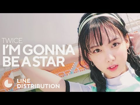 TWICE - I'm Gonna Be A Star (Line Distribution)