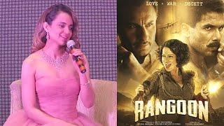 Kangana Ranaut On Rangoon Movie Review Starring Shahid Kapoor & Saif Ali Khan