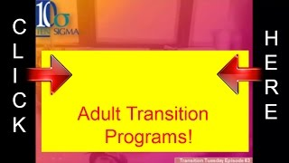 Adult Transition Programs 18 to 21 Year Olds Special Education Episode 63 Transition Tuesday