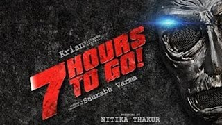 7 HOURS TO GO Trailer  | SANDEEPA DHAR | SHIV PANDIT | NATASA STANKOVIC | Teaser Launch