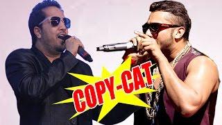 Mika Singh Copying Honey Singh !