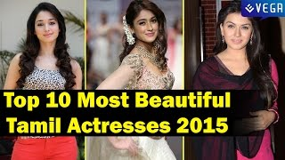Top 10 Most Beautiful & Hottest Tamil Actresses 2015