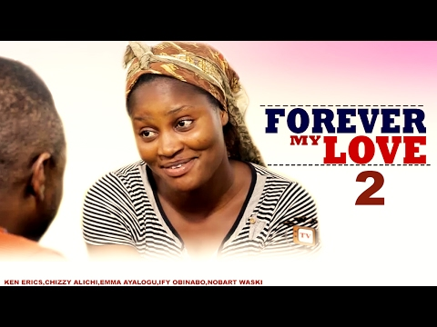 Forever My Love Season 2  - 2017 Latest Nigerian Nollywood Movie    Cover